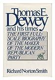 Thomas E. Dewey and His Times, Richard Norton-Smith, 067141741X
