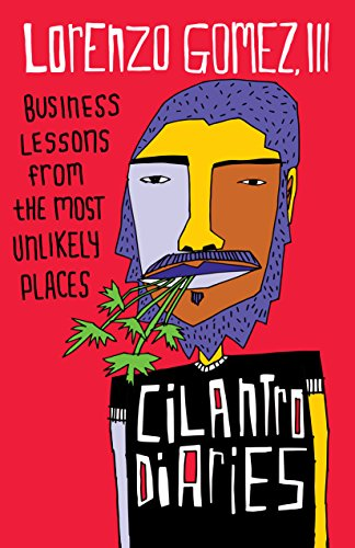 The Cilantro Diaries: Business Lessons From the Most Unlikely Places cover