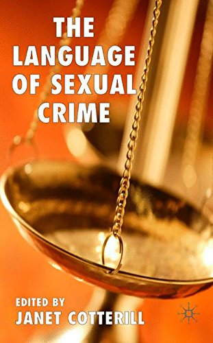 The Language of Sexual Crime by Palgrave MacMillan
