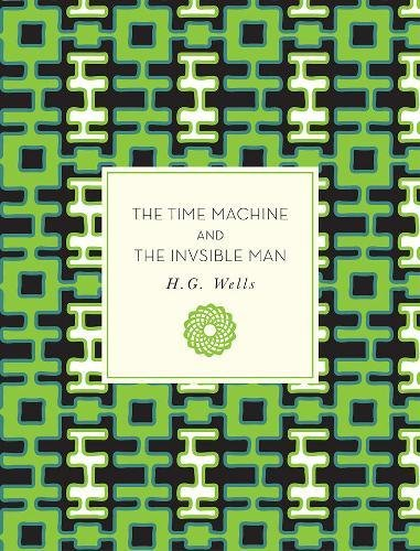 The Time Machine and The Invisible Man (Knickerbocker Classics)