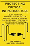 This book presents the approach to critical infrastructure protection taken by the North American Electric Reliability Corporation's CIP Standards. These standards apply to the electric industry, and serve to protect our bulk electric grid fr...
