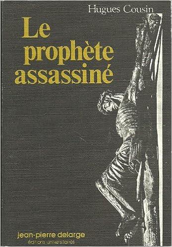 Lire Le prophète assassiné : Histoire des textes évangéliques de la Passion epub, pdf