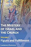 The Mystery of Israel and the Church, Lawrence Feingold, 0939409038