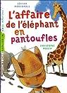 L'affaire de l'éléphant en pantoufles par Moncomble