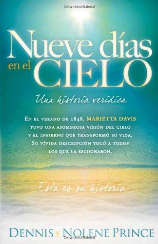 Nueve Dias En El Cielo: Una Historia Veridica: - Este Es El Dia