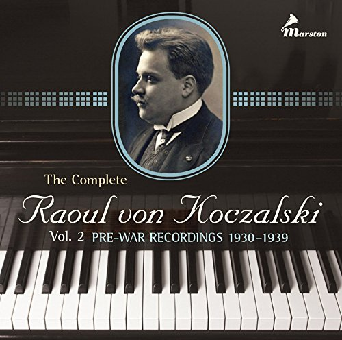 The Complete Raoul von Koczalski Vol. 2: Pre-War Recordings, 1930-1939