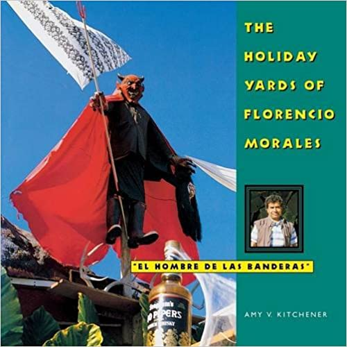 The Holiday Yards of Florencio Morales (Folk Art and Artists Series)