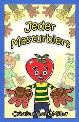 Jeder Masturbiert (German Edition)