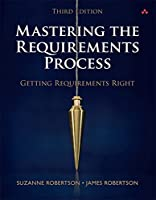 Mastering the Requirements Process: Getting Requirements Right, 3rd Edition Front Cover