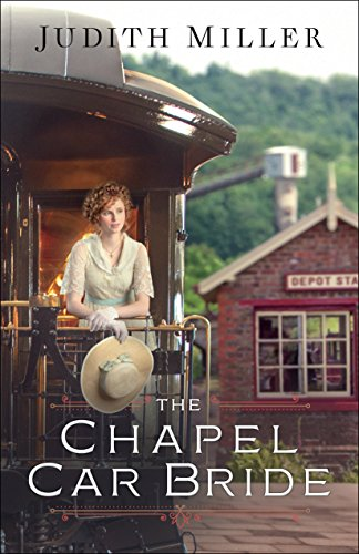 The Chapel Car Bride by [Miller, Judith]