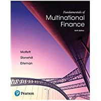 Fundamentals of Multinational Finance (6th Edition) (The Pearson Series in Finance)