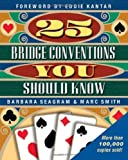 25 Bridge Conventions You Should Know, Barbara Seagram and Marc Smith, 189415407X