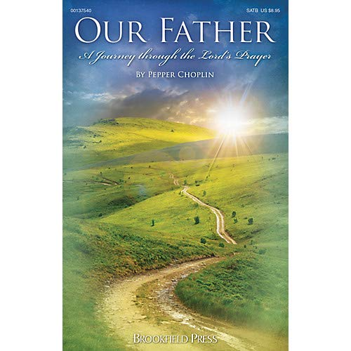 (Our Father (A Journey Through the Lord's Prayer) PREV CD PAK Composed by Pepper Choplin Pack of 2)