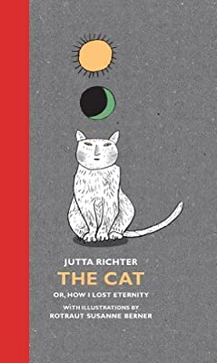 The Cat: Or, How I Lost Eternity by Jutta Richter (2007-09-28)