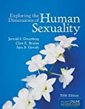 Exploring The Dimensions Of Human Sexuality by Greenberg, Jerrold S. Published by Jones & Bartlett Learning 5th (fifth) edition (2013) Paperback