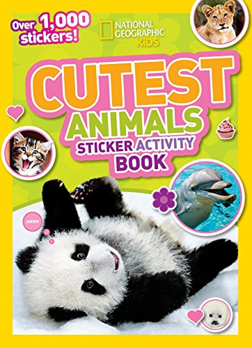National Geographic Kids Cutest Animals Sticker Activity Book: Over 1,000 stickers! - Animals Sticker