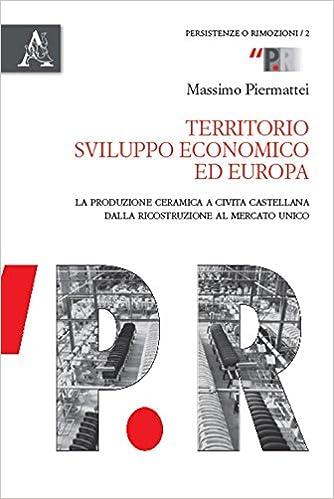 Area Ceramica Civita Castellana.Territorio Sviluppo Economico Ed Europa La Produzione Ceramica A
