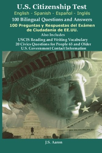 *U.S.Citizenship Test (English and Spanish - Español y Inglés) 100 Bilingual Questions and Answers  100 Preguntas y respuestas del exámen de la ciudadanía (Spanish Edition)