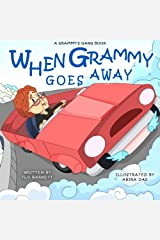 When Grammy Goes Away (Grammy's Gang Book 6) (Volume 6) Paperback