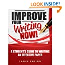 Improve Your Writing Now: A Student's Guide to Writing an Effective Paper