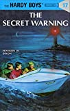 The Secret Warning (The Hardy Boys, No. 17)