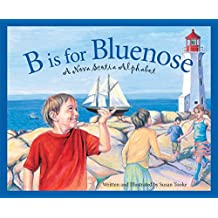 B is for Bluenose: A Nova Scotia Alphabet (Discover Canada Province by Province)