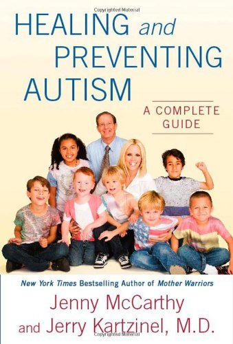 Healing And Preventing Autism  A Complete Guide By Jenny Mccarthy  20 May 2010  Paperback