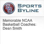 Memorable NCAA Basketball Coaches: Dean Smith | Ron Barr