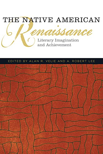 The Native American Renaissance: Literary Imagination and Achievement (American Indian Literature and Critical Studies Series)