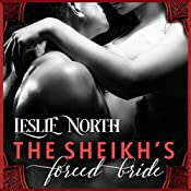 The Sheikh's Forced Bride: Sharjah Sheikhs, Book 1 | Leslie North