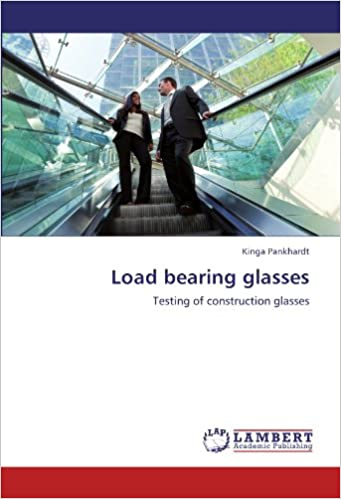 Load bearing glasses: Testing of construction glasses