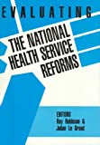 Evaluating the National Health Service Reforms, Robinson, Ray and Grand, Julian Le, 0946967431