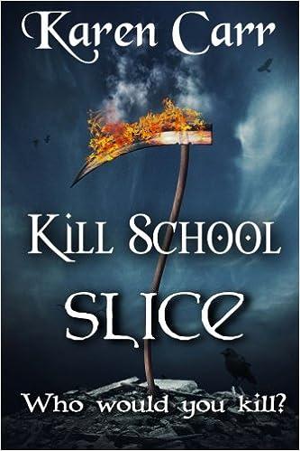 Ebook Descargar Libros Killl School: Slice: Volume 1 PDF Android