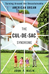 The Cul-de-Sac Syndrome: Turning Around the Unsustainable American Dream Hardcover