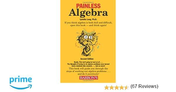 Painless Algebra (Barron's Painless): Lynette Long Ph.D ...
