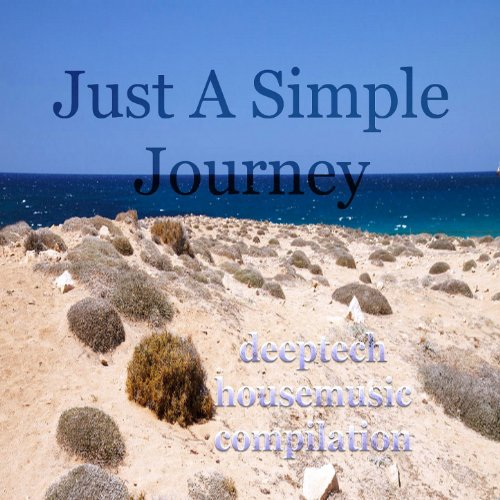 Just a Simple Journey (Deeptech Housemusic Compilation)