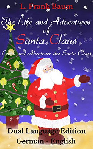 The Life and Adventures of Santa Claus: Bilingual Edition: German - English (German Edition)