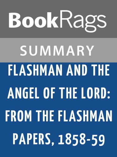 Summary & Study Guide Flashman & the Angel of the Lord: From the Flashman Papers, 1858-59 by George MacDonald Fraser (Flashman And The Angel Of The Lord)