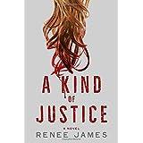 A Kind of Justice: A Novel