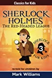 The Red-headed League: Sherlock Holmes Re-told for Children: Volume 3