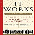 It Works, Deluxe Edition: The Famous Little Red Book That Makes Your Dreams Come True! Audiobook by  RHJ Narrated by Mitch Horowitz
