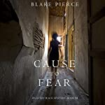 Cause to Fear : An Avery Black Mystery, Book 4 | Blake Pierce