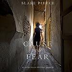 Cause to Fear: An Avery Black Mystery, Book 4 | Blake Pierce