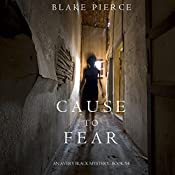 Cause to Fear: An Avery Black Mystery, Book 4 | Blake Pierce