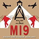 MI9: Escape and Evasion 1939-1945 Audiobook by M. R. D. Foot, J. M. Langley Narrated by Michael Fenton Stevens