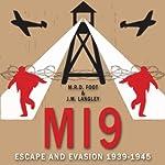 MI9: Escape and Evasion 1939-1945 | M. R. D. Foot,J. M. Langley