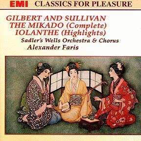 Price comparison product image Gilbert and Sullivan: The Mikado (Complete Music) [Marion Studholme, Patricia Kern, Jean Allister, Clive Revill, John Wakefield, John Holmes, John Heddle Nash, Patricia Kern; Sadler's Wells Orchestra and Chorus; Alexander Faris, Conductor] AND Iolanthe (Highlights / Selections /Excerpts / Scenes) [Patricia Kern, Elizabeth Harwood, Denis Dowling, Eric Shilling, Stanley Bevan, Heather Begg, Julian Moyle; Sadler's Wells Orchestra and Chorus; Alexander Faris, Conductor]