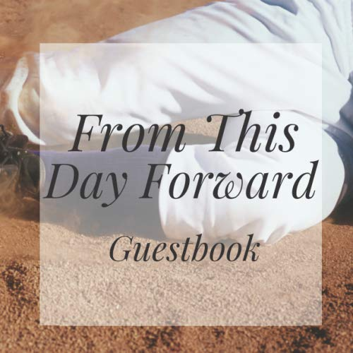 From This Day Forward Guestbook: Baseball Event Signing Guest Book - Visitor Message w/ Photo Space Gift Log Tracker Recorder Organizer Address ... for Special Memories/Party Reception Table (Best Pen For Baseball Autographs)