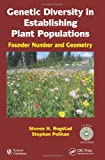 Genetic Diversity in Establishing Plant Populations, Steven H. Rogstad, Stephan Pelikan, 157808721X