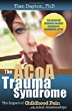 img - for The ACOA Trauma Syndrome: The Impact of Childhood Pain on Adult Relationships book / textbook / text book